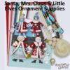 Santa, Mrs. Claus, Elves Ornament Supplies