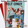Santa, Mrs. Claus and the Elves Felt
