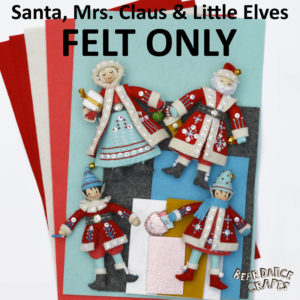 Both FELT ONLY for Santa and Mrs. Claus & Little Elves Ornaments